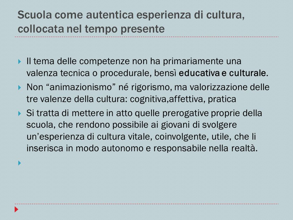 Scuola come autentica esperienza di cultura, collocata nel tempo presente