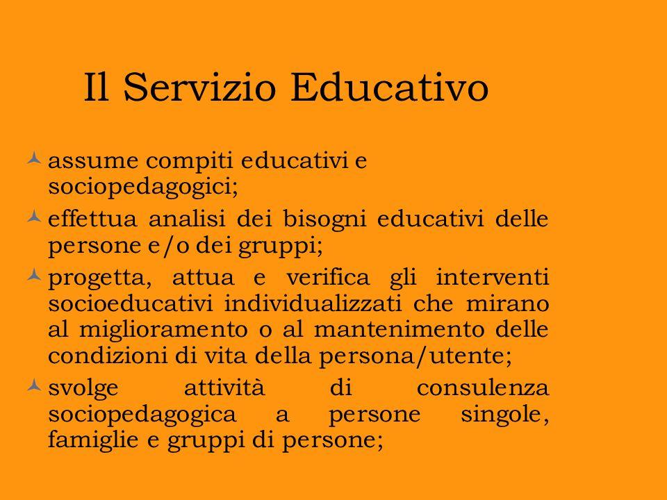 Il Servizio Educativo assume compiti educativi e sociopedagogici;