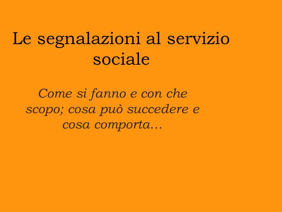 Le segnalazioni al servizio sociale