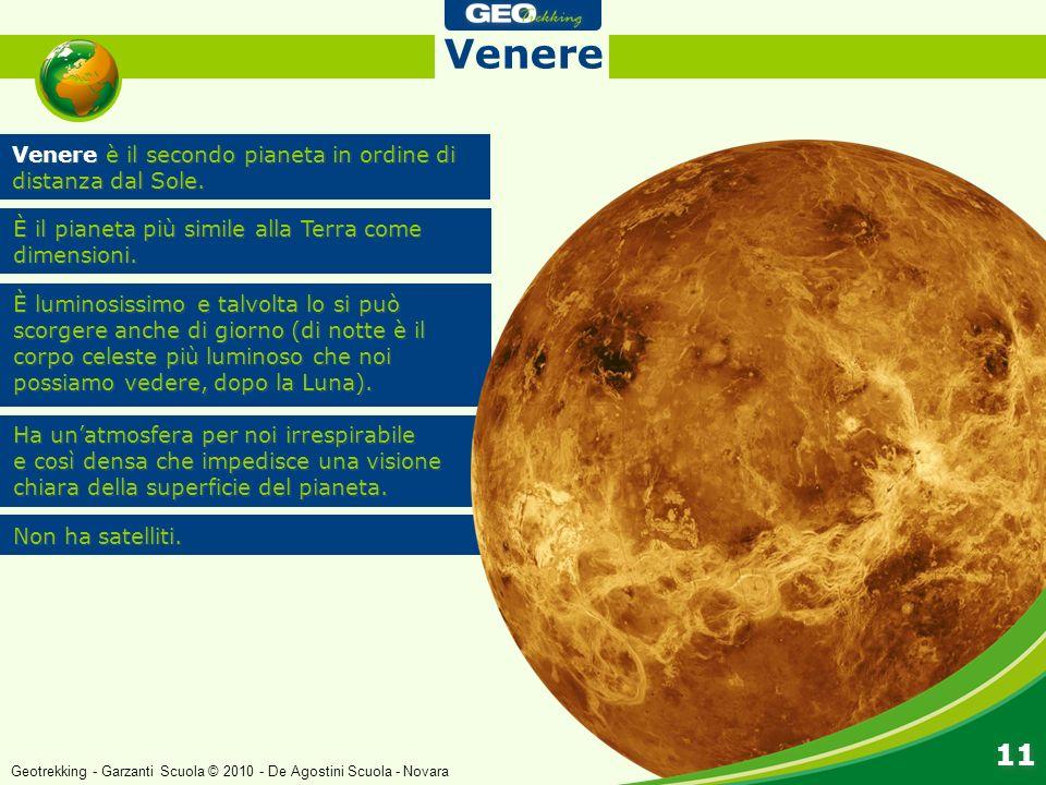 Venere 11 Venere è il secondo pianeta in ordine di distanza dal Sole.