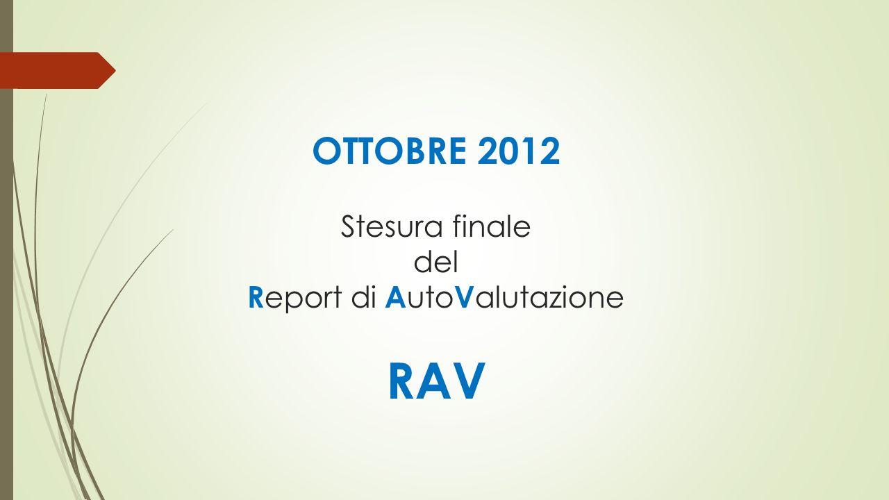 OTTOBRE 2012 Stesura finale del Report di AutoValutazione RAV