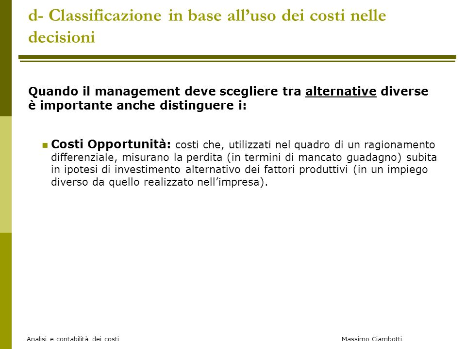d- Classificazione in base all'uso dei costi nelle decisioni