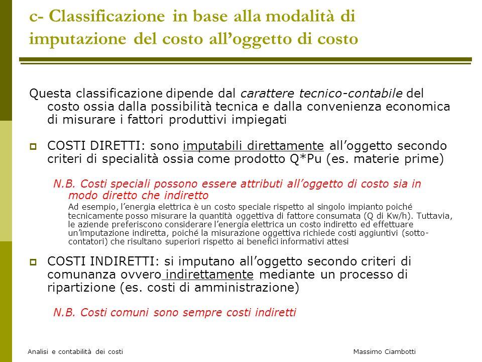 c- Classificazione in base alla modalità di imputazione del costo all'oggetto di costo