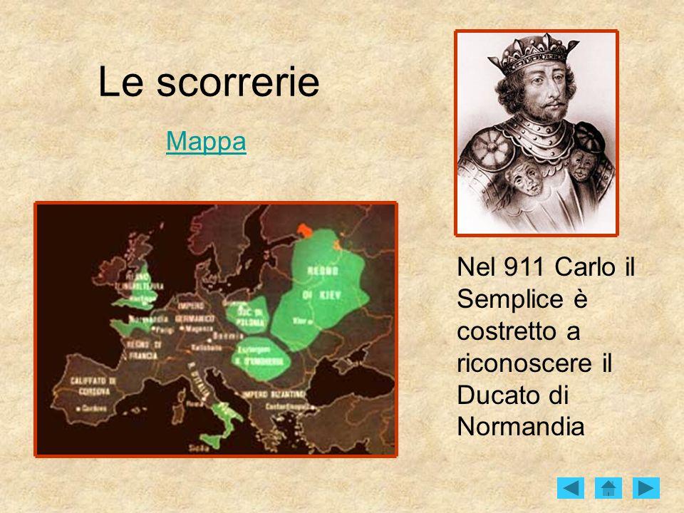Le scorrerie Mappa Nel 911 Carlo il Semplice è costretto a riconoscere il Ducato di Normandia