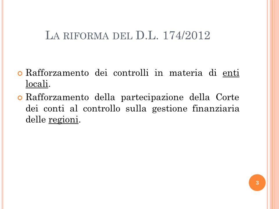 La riforma del D.L. 174/2012 Rafforzamento dei controlli in materia di enti locali.