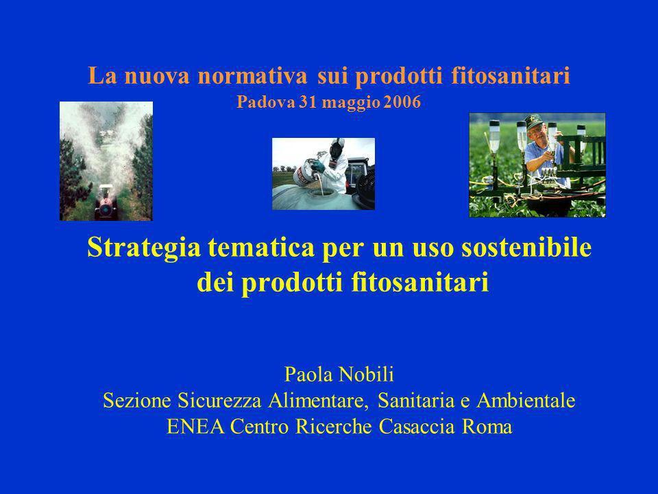 La nuova normativa sui prodotti fitosanitari Padova 31 maggio 2006