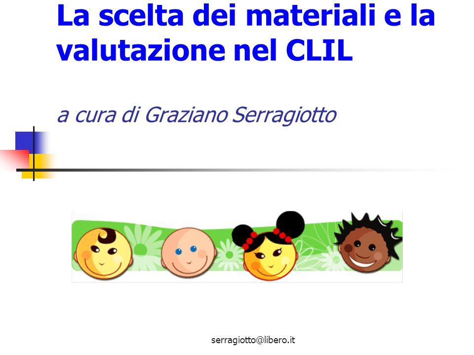 La scelta dei materiali e la valutazione nel CLIL a cura di Graziano Serragiotto