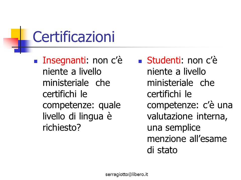 Certificazioni Insegnanti: non c'è niente a livello ministeriale che certifichi le competenze: quale livello di lingua è richiesto