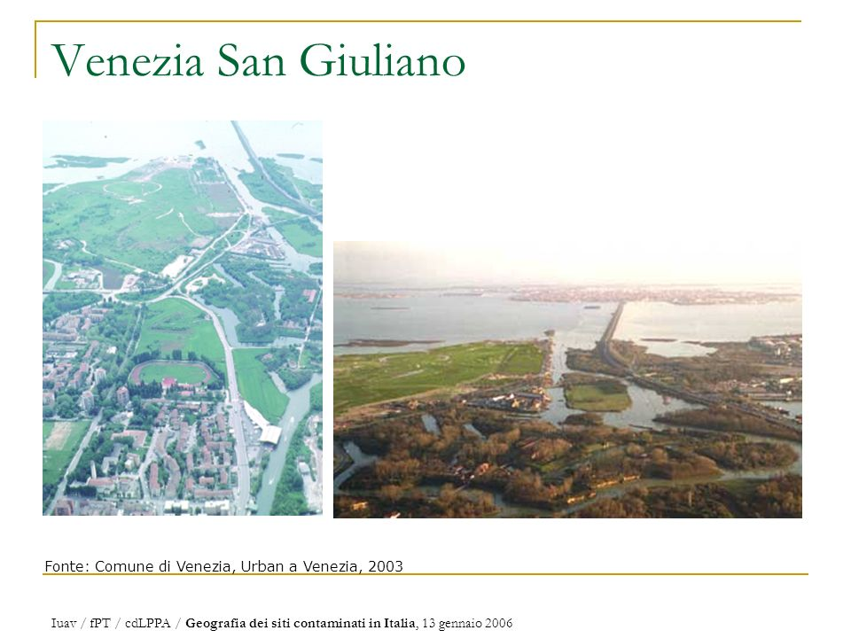 Venezia San Giuliano Fonte: Comune di Venezia, Urban a Venezia, 2003