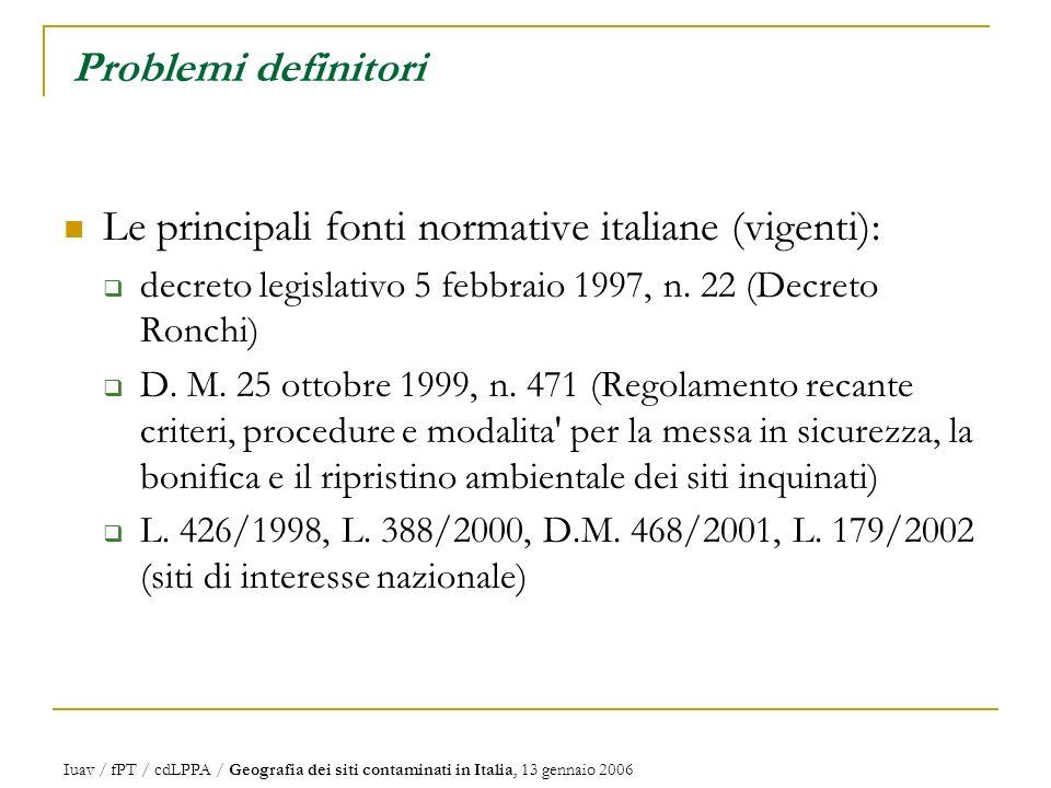 Le principali fonti normative italiane (vigenti):