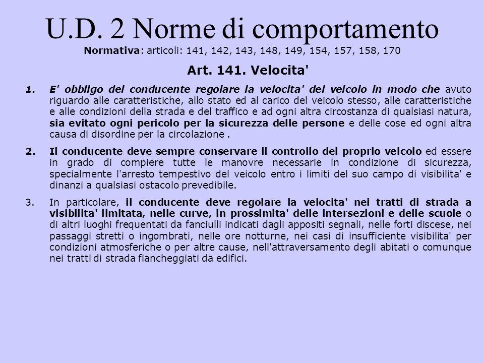 U.D. 2 Norme di comportamento Normativa: articoli: 141, 142, 143, 148, 149, 154, 157, 158, 170