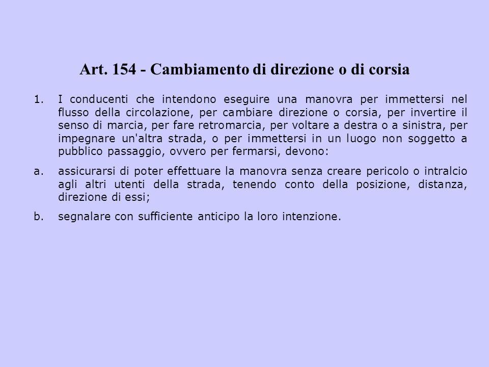 Art. 154 - Cambiamento di direzione o di corsia
