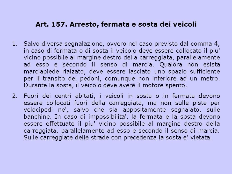 Art. 157. Arresto, fermata e sosta dei veicoli