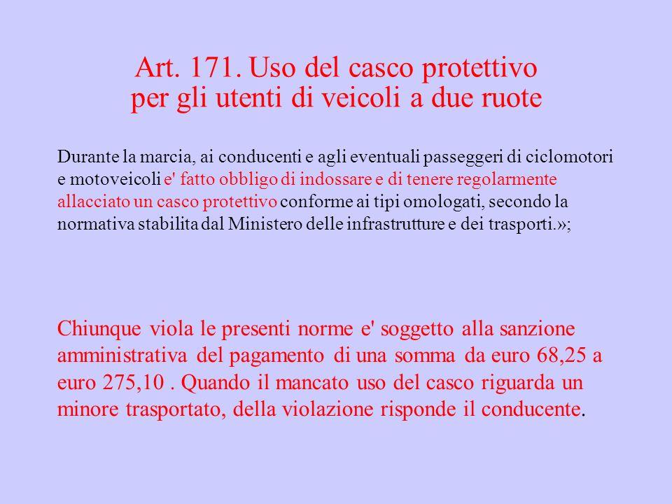 Art. 171. Uso del casco protettivo per gli utenti di veicoli a due ruote