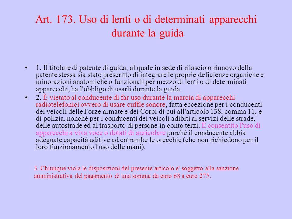 Art. 173. Uso di lenti o di determinati apparecchi durante la guida