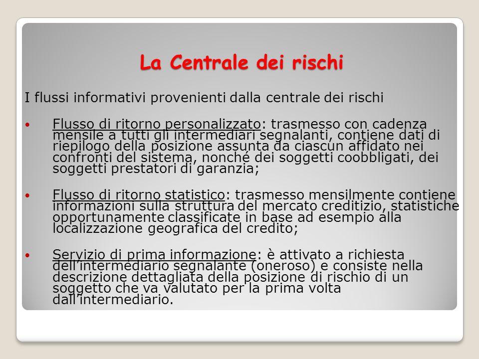 La Centrale dei rischi I flussi informativi provenienti dalla centrale dei rischi.