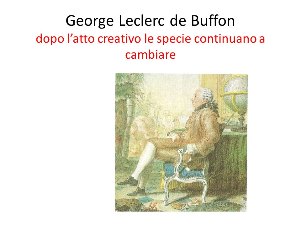 George Leclerc de Buffon dopo l'atto creativo le specie continuano a cambiare