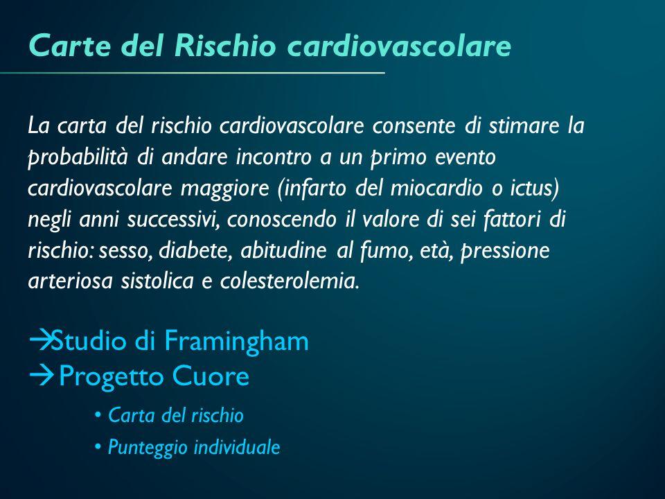 Carte del Rischio cardiovascolare Studio di Framingham Progetto Cuore