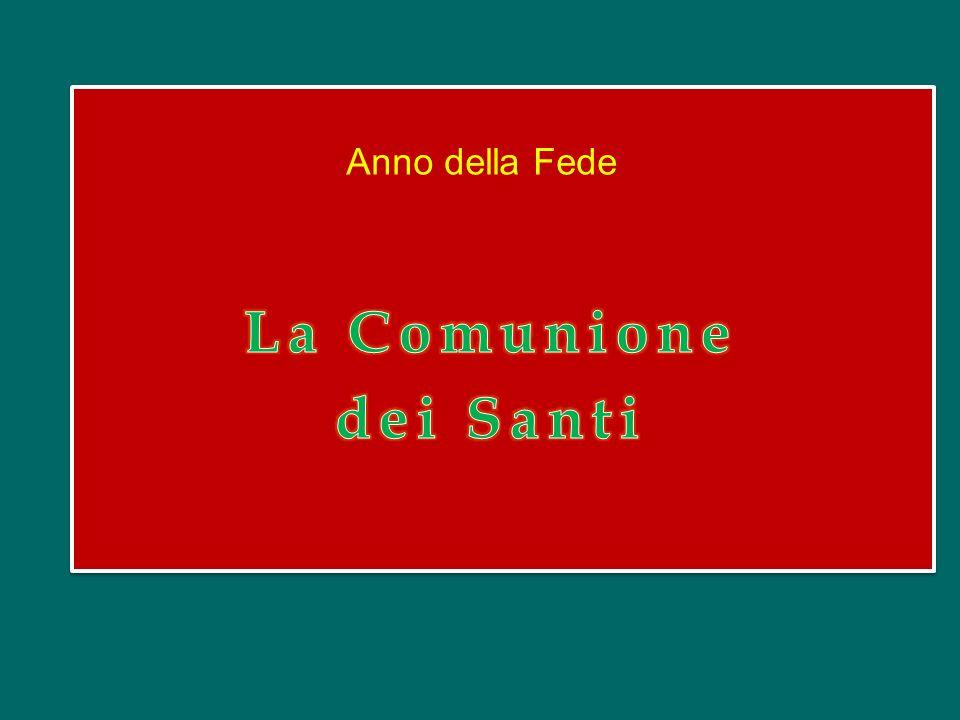 Anno della Fede La Comunione dei Santi
