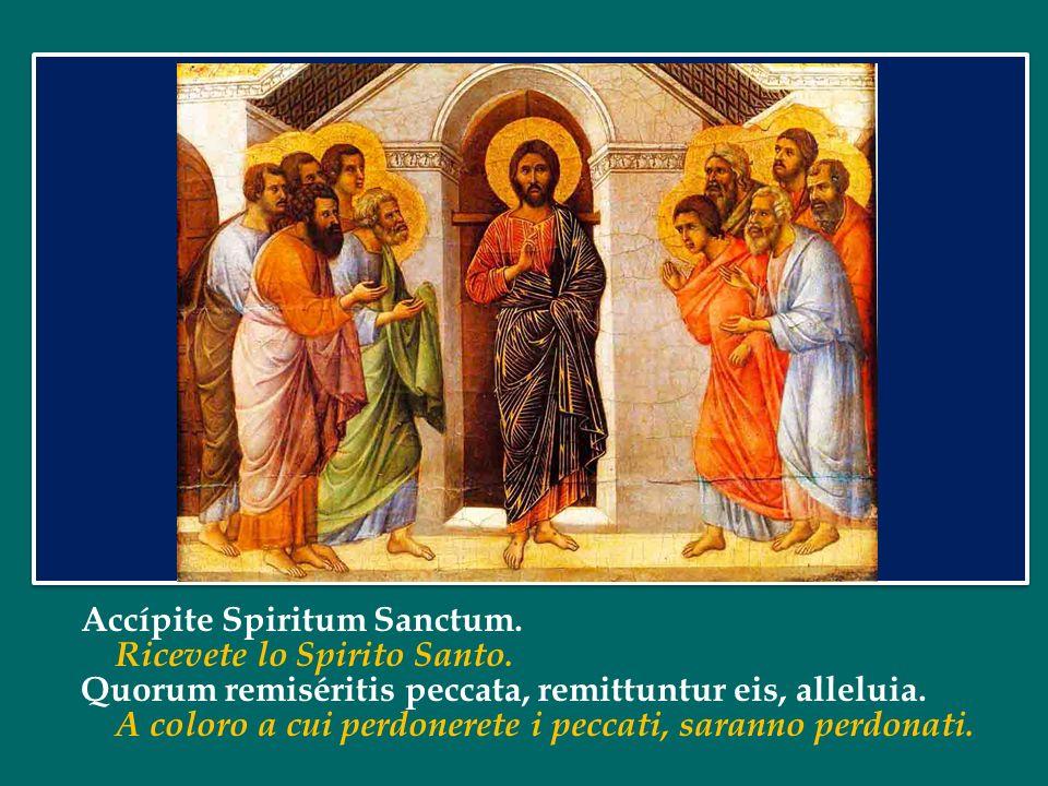 Accípite Spiritum Sanctum.