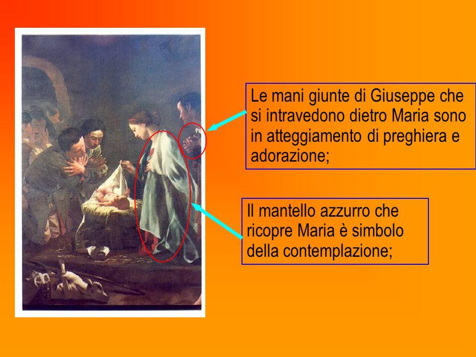 Le mani giunte di Giuseppe che si intravedono dietro Maria sono in atteggiamento di preghiera e adorazione;