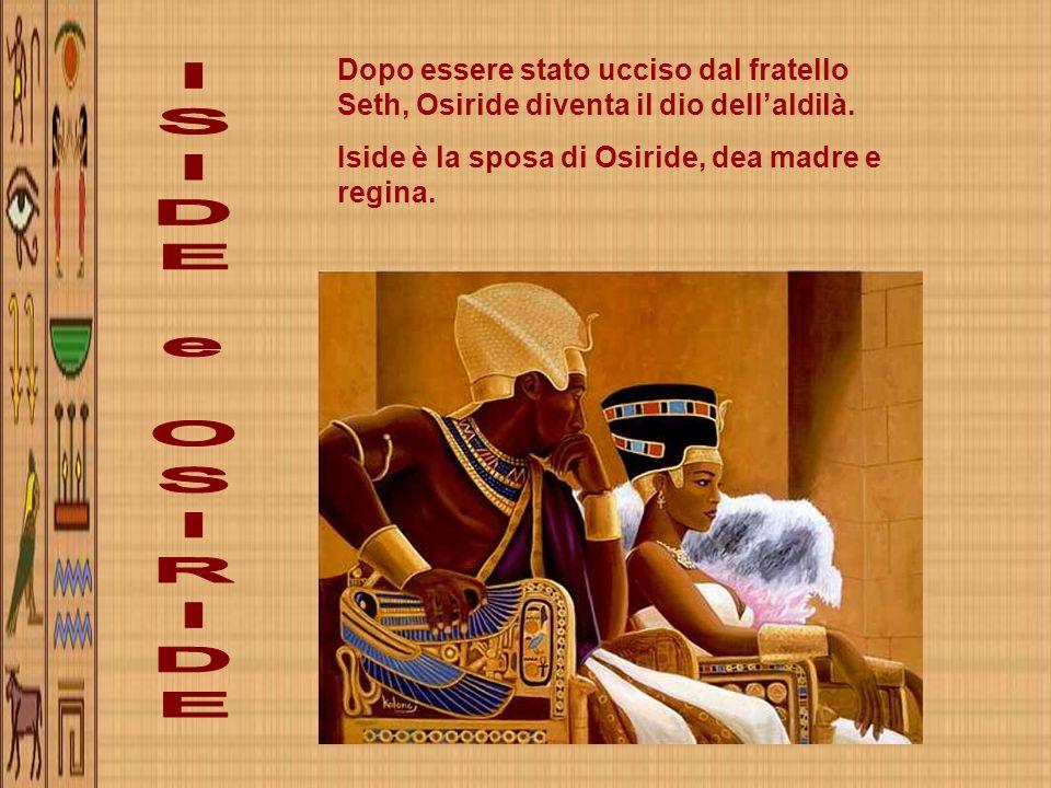 Dopo essere stato ucciso dal fratello Seth, Osiride diventa il dio dell'aldilà.