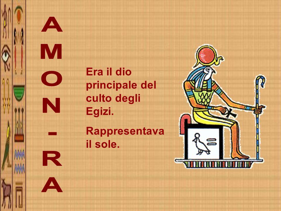 AMON-RA Era il dio principale del culto degli Egizi.