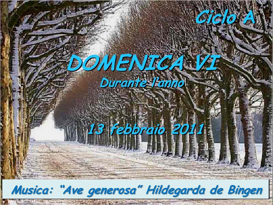 DOMENICA VI Ciclo A 13 febbraio 2011