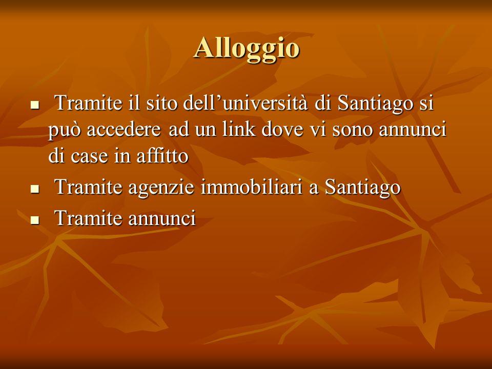 Alloggio Tramite il sito dell'università di Santiago si può accedere ad un link dove vi sono annunci di case in affitto.