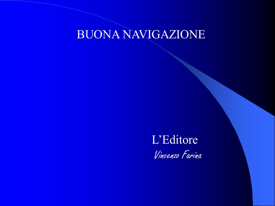 BUONA NAVIGAZIONE L'Editore Vincenzo Farina
