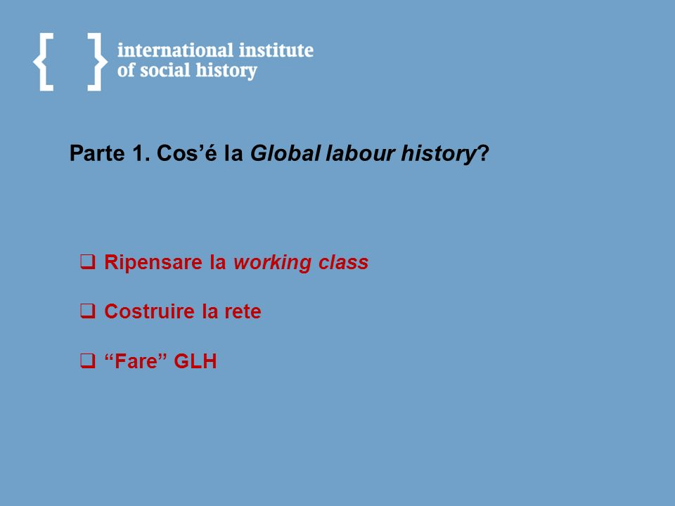 Parte 1. Cos'é la Global labour history