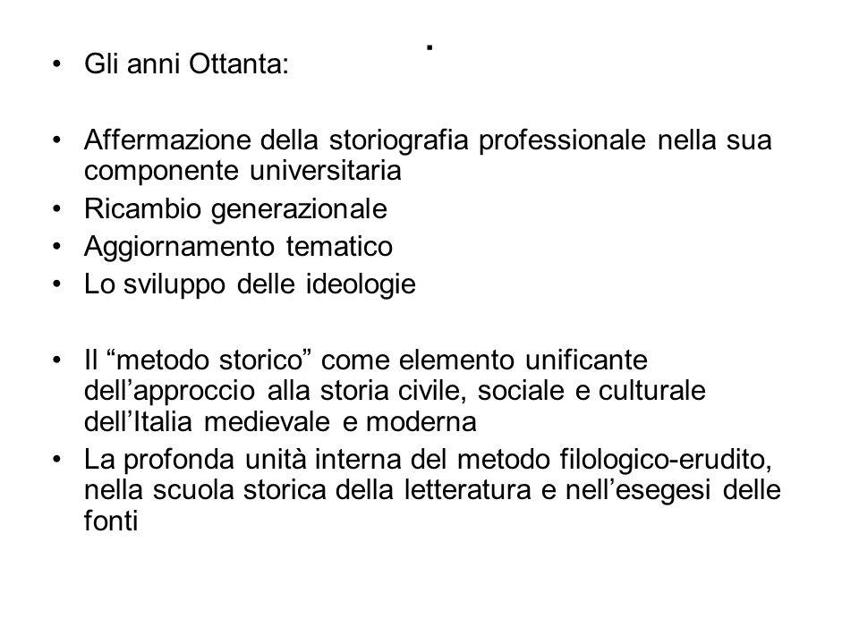 . Gli anni Ottanta: Affermazione della storiografia professionale nella sua componente universitaria.