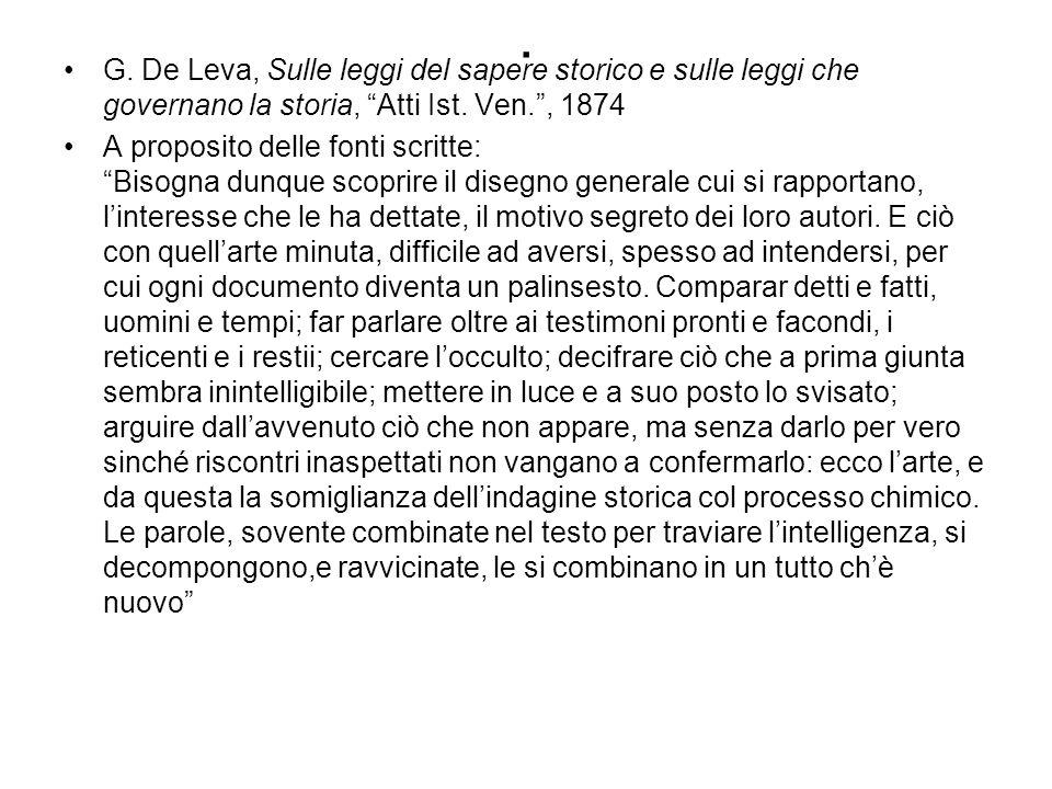 . G. De Leva, Sulle leggi del sapere storico e sulle leggi che governano la storia, Atti Ist. Ven. , 1874.