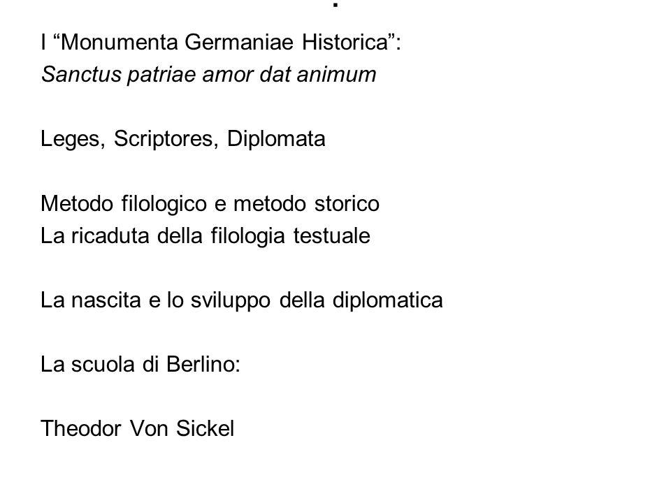 . I Monumenta Germaniae Historica : Sanctus patriae amor dat animum