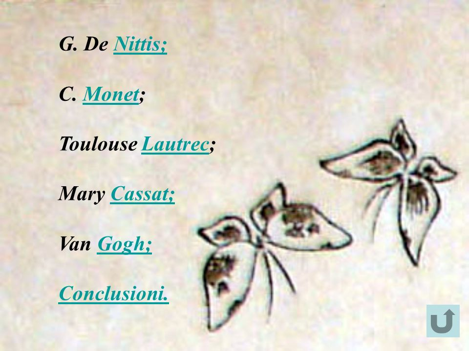 G. De Nittis; C. Monet; Toulouse Lautrec; Mary Cassat; Van Gogh; Conclusioni.