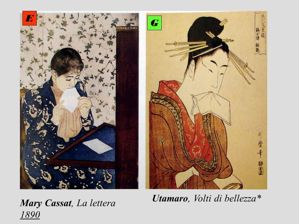 E G Utamaro, Volti di bellezza* Mary Cassat, La lettera 1890