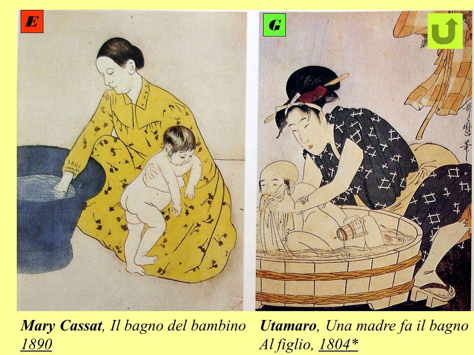 E G Mary Cassat, Il bagno del bambino 1890 Utamaro, Una madre fa il bagno Al figlio, 1804*