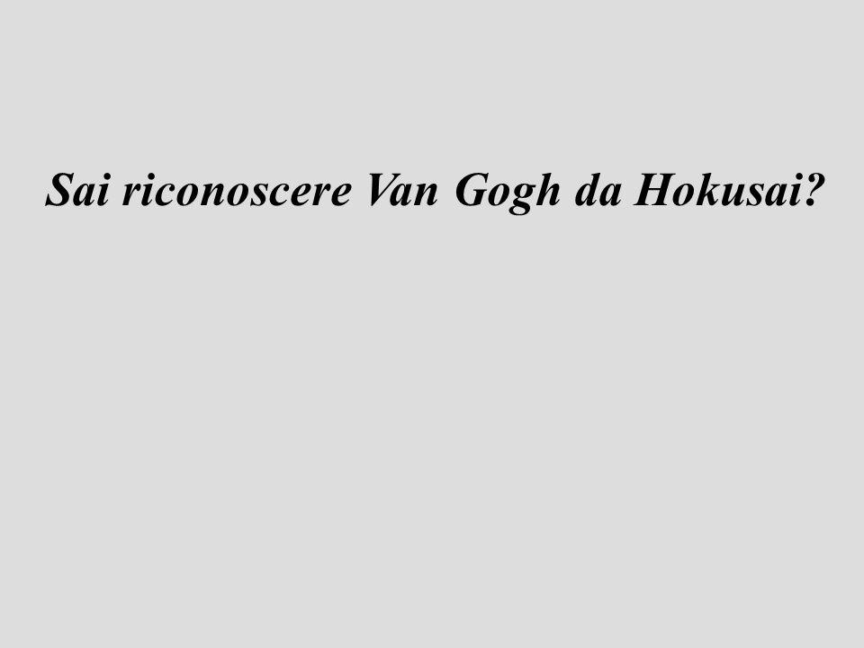 Sai riconoscere Van Gogh da Hokusai