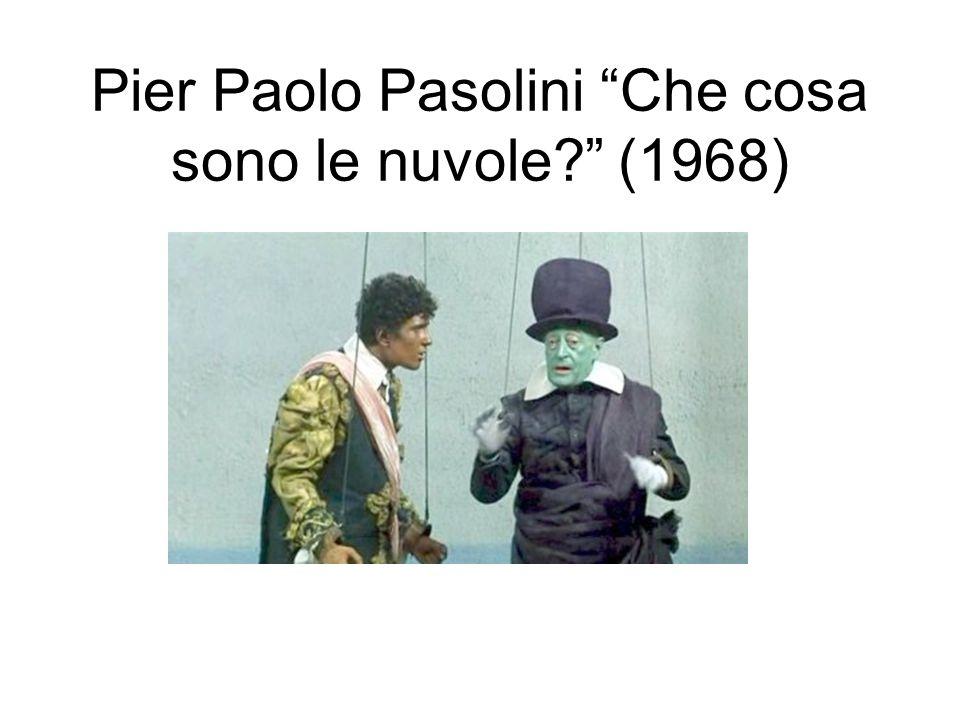 Pier Paolo Pasolini Che cosa sono le nuvole (1968)