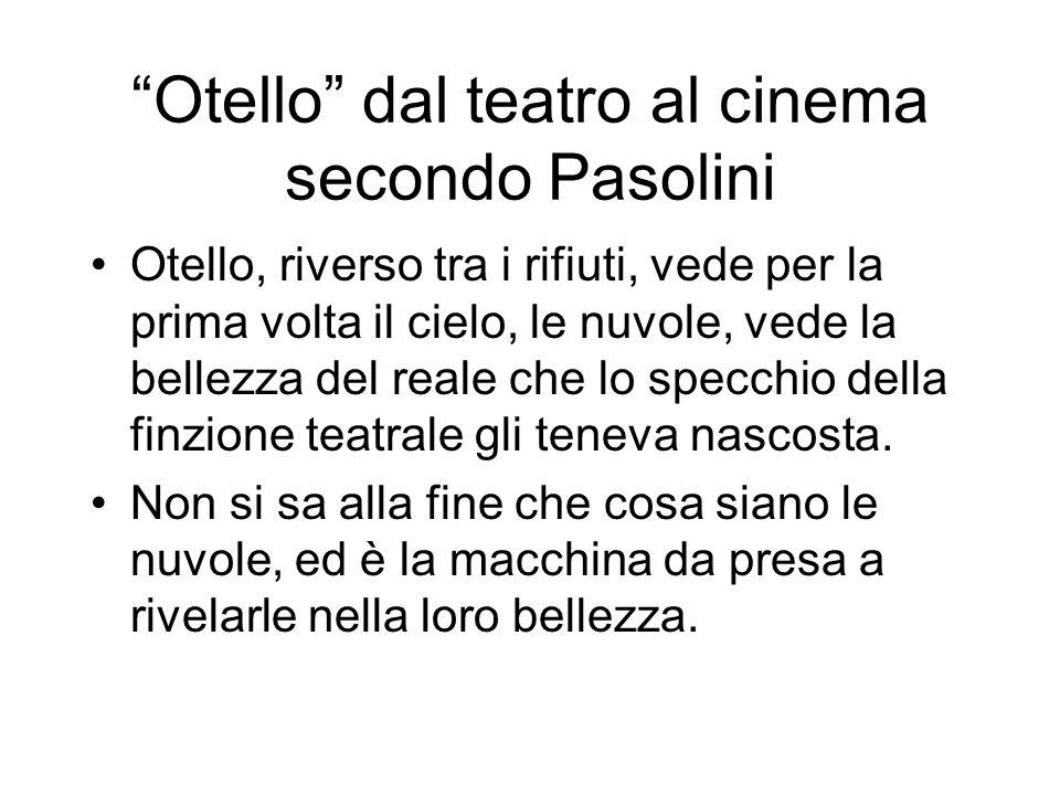 Otello dal teatro al cinema secondo Pasolini