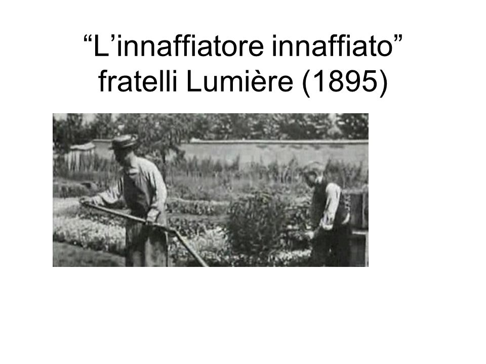 L'innaffiatore innaffiato fratelli Lumière (1895)