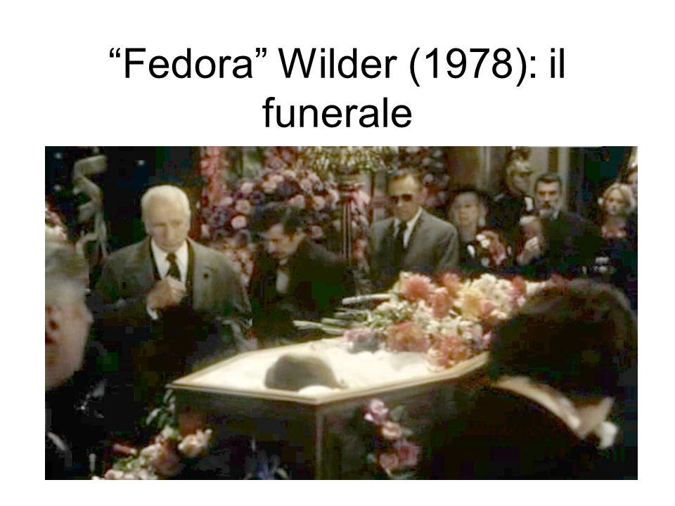 Fedora Wilder (1978): il funerale