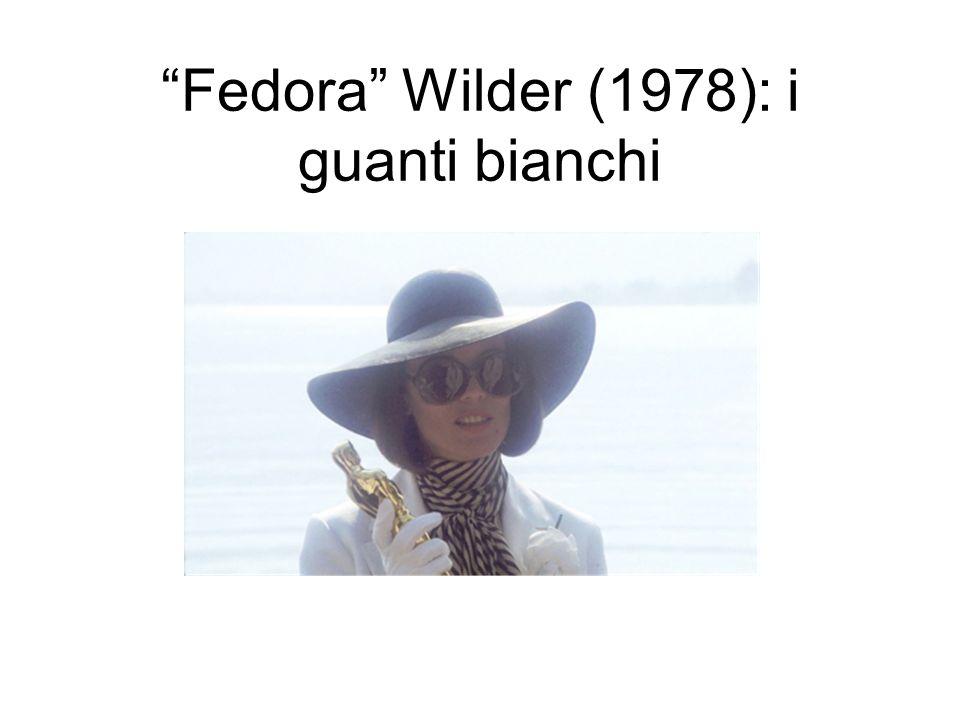 Fedora Wilder (1978): i guanti bianchi