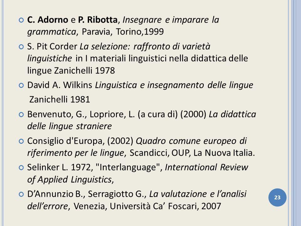 C. Adorno e P. Ribotta, Insegnare e imparare la grammatica, Paravia, Torino,1999