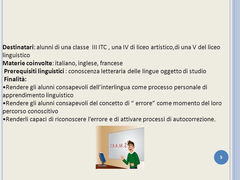 Destinatari: alunni di una classe III ITC , una IV di liceo artistico,di una V del liceo linguistico