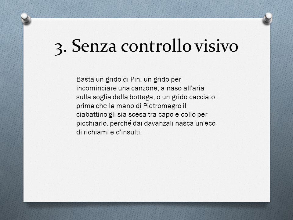 3. Senza controllo visivo