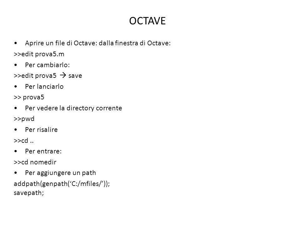 OCTAVE Aprire un file di Octave: dalla finestra di Octave: