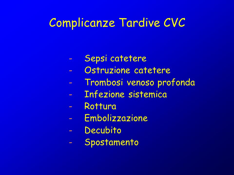 Complicanze Tardive CVC