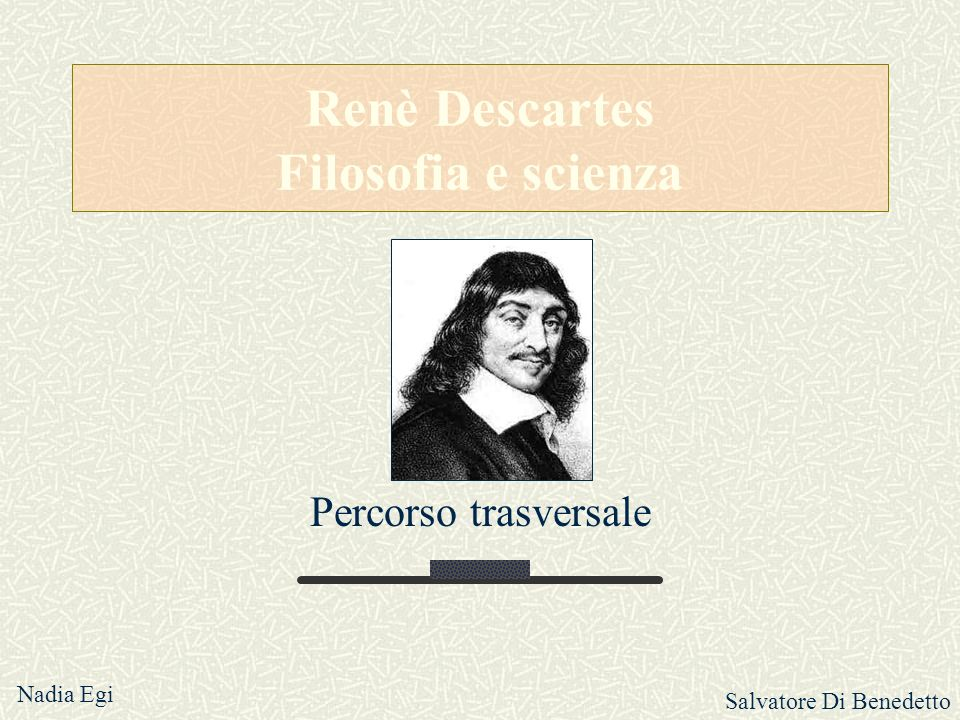 Renè Descartes Filosofia e scienza