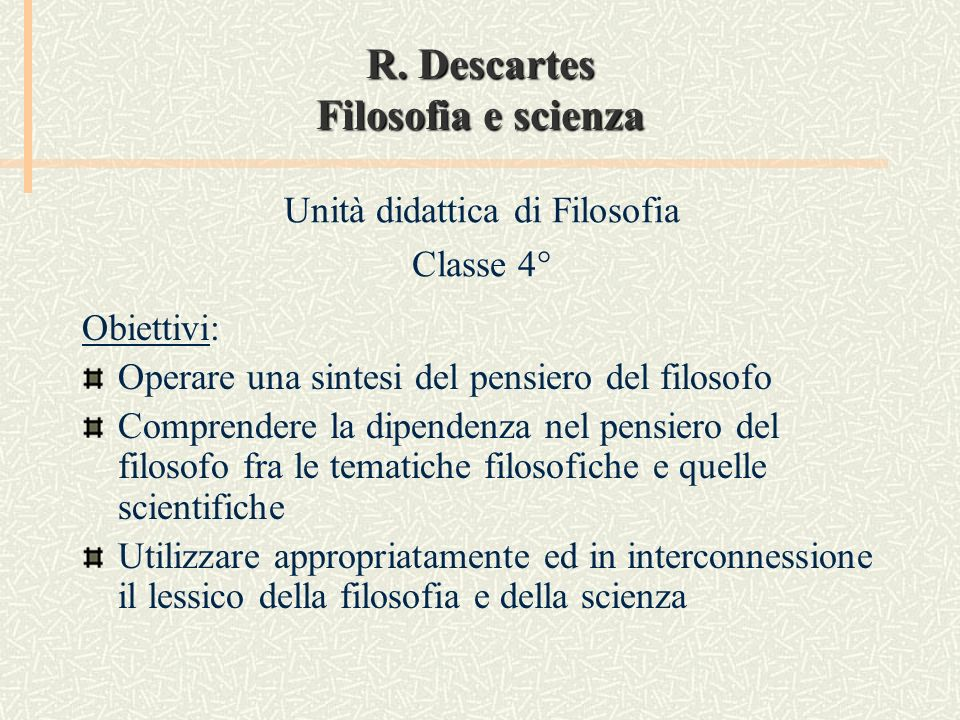 R. Descartes Filosofia e scienza